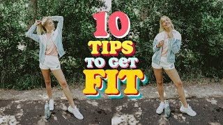 10 Tips To Get Fit & Healthy!