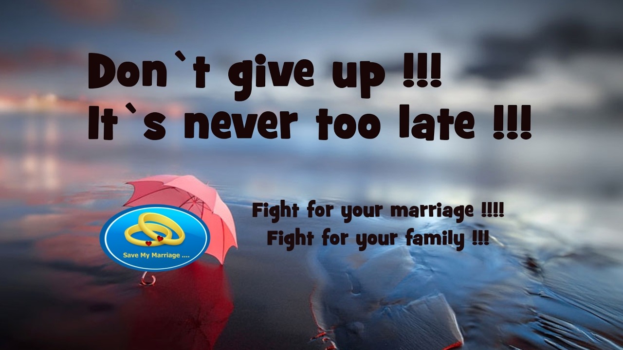 when to give up on marriage