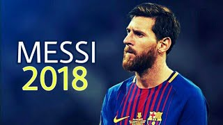 Lionel Messi 2018 - Skills & Goals 2018 || HD