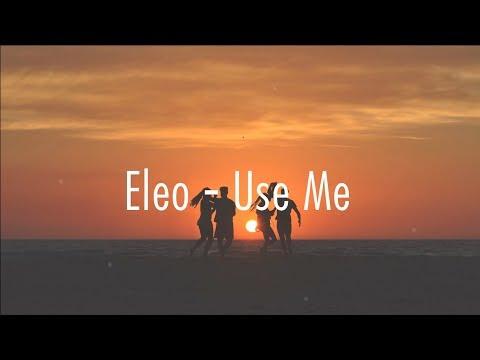 Eleo - Use Me (Lyrics)