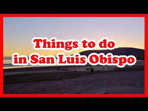 5 Things to do in San Luis Obispo, California | US Travel Guide