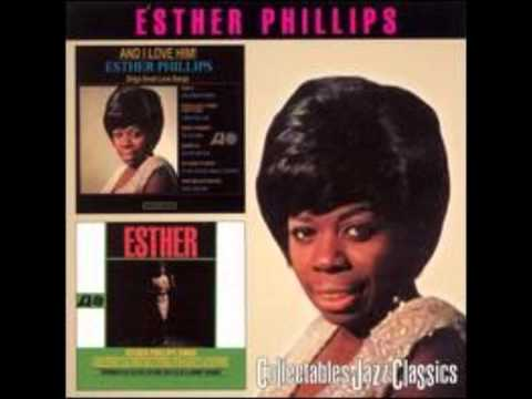 ESTHER PHILLIPS   JUST SAY GOODBYE