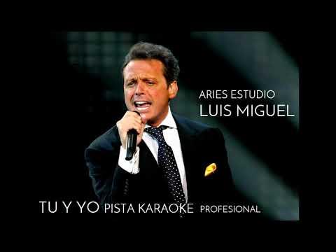 Karaoke pista LUIS MIGUEL - tu y yo  - ARIES ESTUDIO profesional