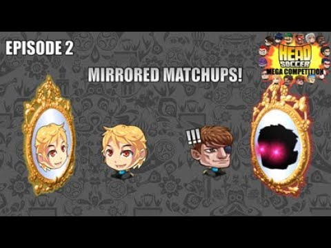 head-soccer-mega-competition-episode-2:-the-mirrored-matchups
