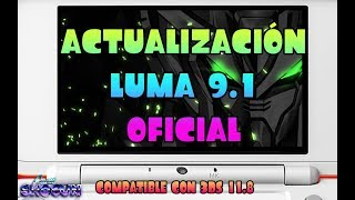 TUTO 3DS  Luma 9.1 Oficial compatible con 3DS 11.8 solución a Luma Failed to Apply FIRM patches