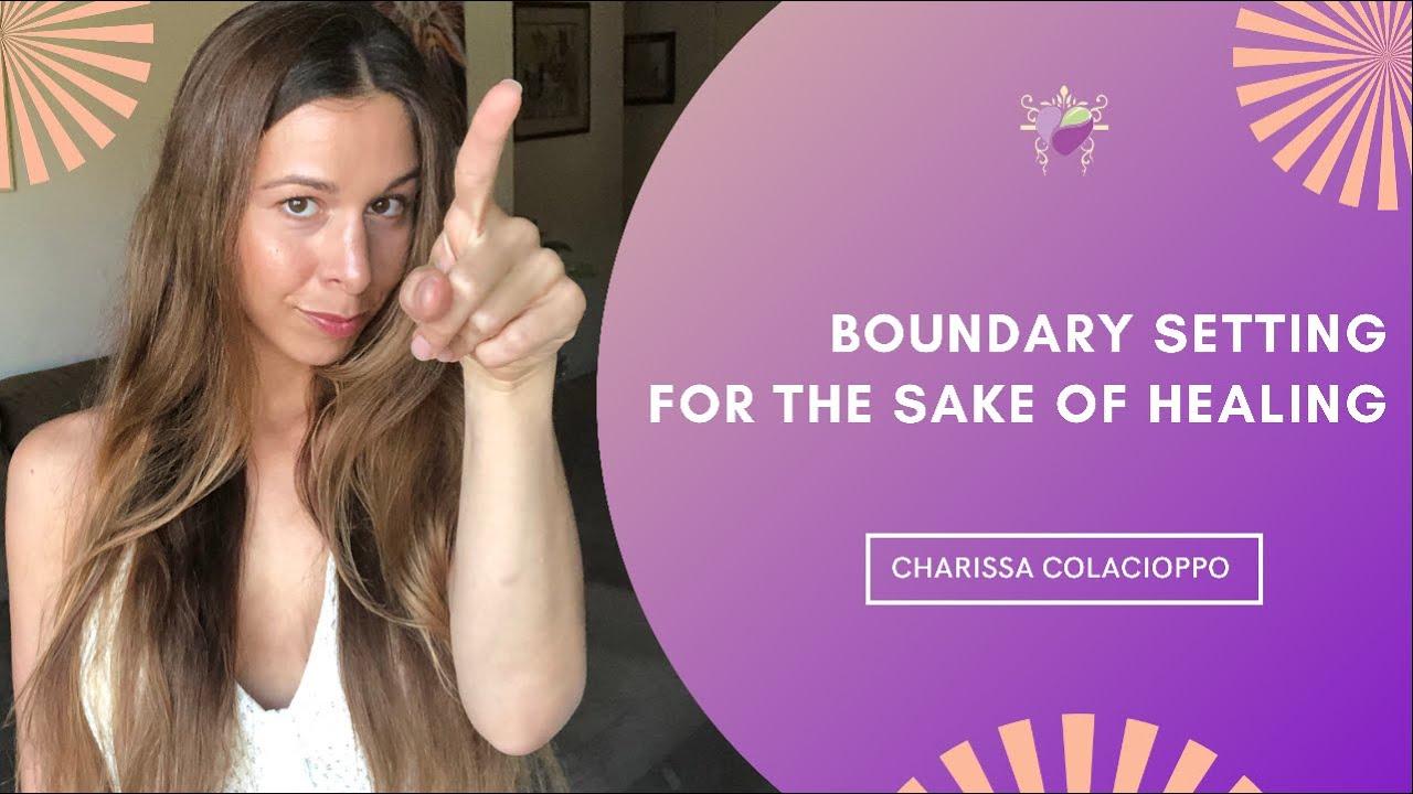 Boundary Setting For The Sake Of Healing