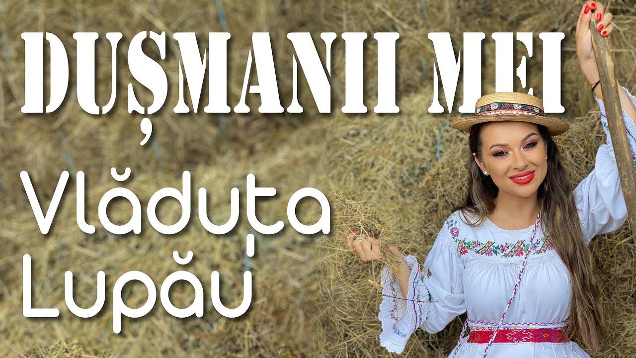 Vladuta Lupau - Dusmanii mei -  Colaj etno