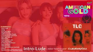 "TLC - CrazySexyCool - 1. ""Intro-Lude"" + Nikh Beghzr Added TLC Notes from ""American Gold"""