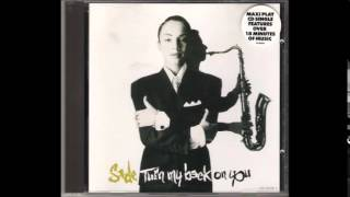 Sade - Turn My Back On You (Extended Remix)