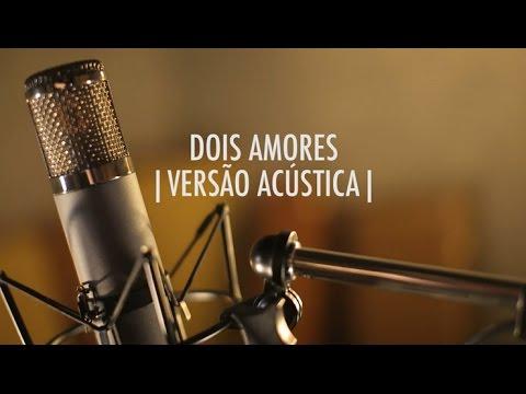 Dois Amores  Versão Acústica  EP Vitor Kley
