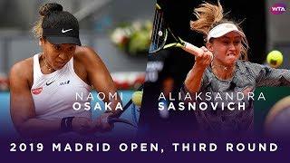 Naomi Osaka vs Aliaksandra Sasnovich  2019 Madrid Open Third Round  WTA Highlights