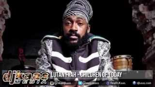 Lutan Fyah - Children Of Today ▶New Born Riddim ▶JA Productions ▶Reggae 2015