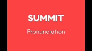 How to Pronounce Summit