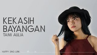 Download lagu Cakra Khan - Kekasih Bayangan (Cover by Tami Aulia) (Lirik)