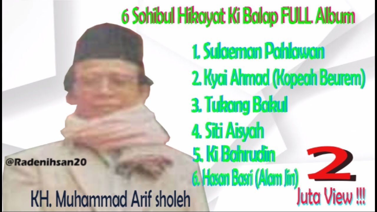 Full Album Kh Muhammad Arief Sholeh Ki Balap Cemplang Bogor 6 Sohibul Hikayat Youtube