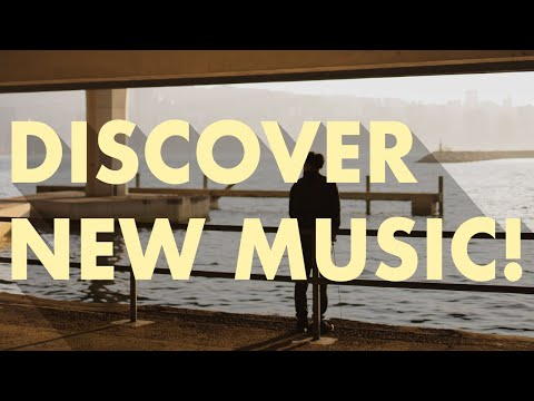 Discover New Music (Edition 37)