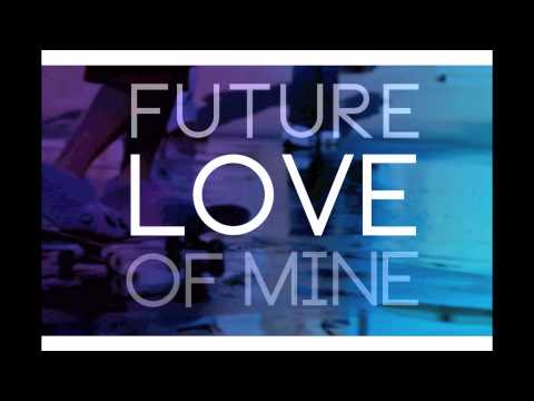 """Future Love of Mine"" (Original)"