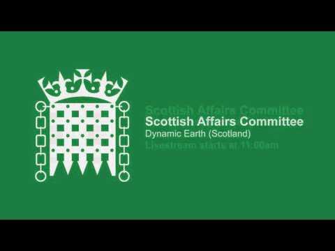 Scottish Affairs Committee, Dynamic Earth(Scotland)