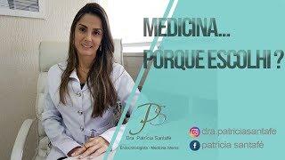 Porque Escolhi Medicina - Dra. Patrícia Santafé