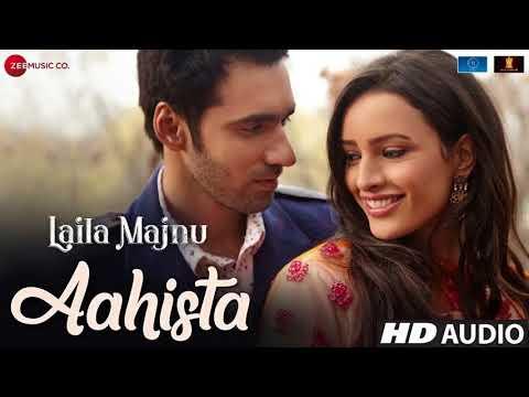 Aahista | Laila Majnu | Arijit Singh | O Meri laila Atif Aslam | Capricious music dairies
