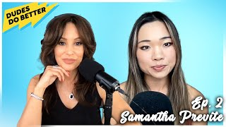 Social Media & Dating Advice with Samantha Previte on Dudes Do Better