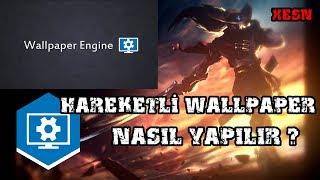 HAREKETLİ WALLPAPER NASIL YAPILIR LOL