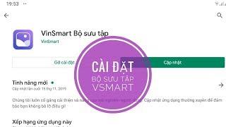 Giới thiệu ứng dụng Bộ sưu tập Vsmart