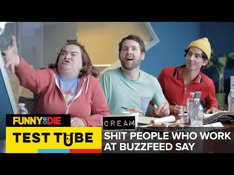 Test Tube: Cream - Shit People Who Work at Buzzfeed Say