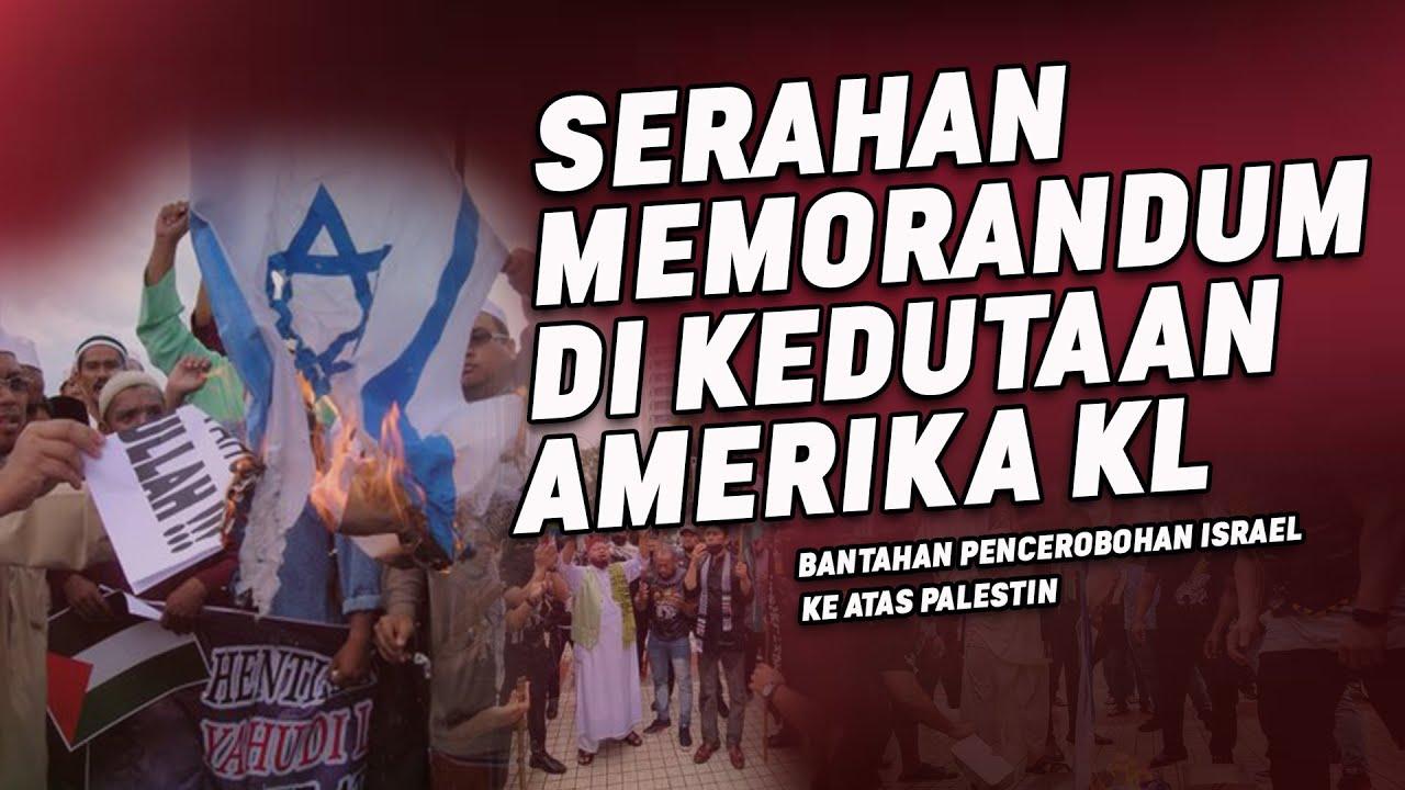 Serahan Memorandum Di Kedutaan Amerika Kuala Lumpur