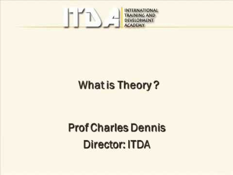 What is Theory  Prof. Charles Dennis