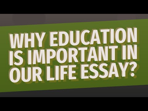 Why Education Is Important In Our Life Essay?