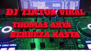 Download DJ BERBEZA KASTA VIRAL TIKTOK THOMAS ARYA