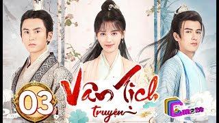 Phim Hay 2019 | Vân Tịch Truyện - Tập 03 | C-MORE CHANNEL