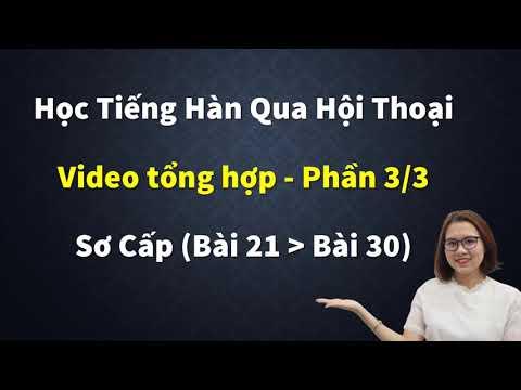 Video Tổng Hợp [Bài 21-30] Học Tiếng Hàn Qua Hội Thoại (Sơ Cấp) | Hàn Quốc Sarang