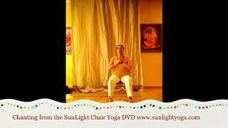 SunLight Chair Yoga: yoga is for everyone! Centering, Chanting and Intro Warm Ups