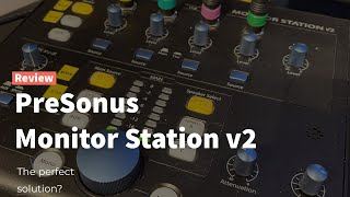 Review | PreSonus Monitor Station v2