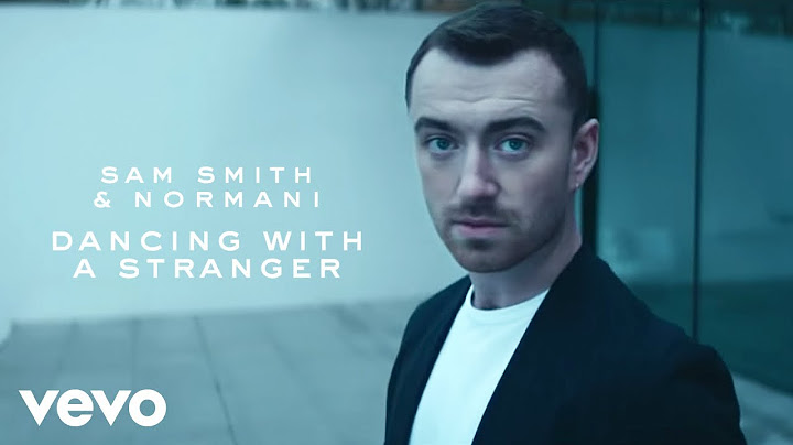 sam smith normani  dancing with a stranger official video