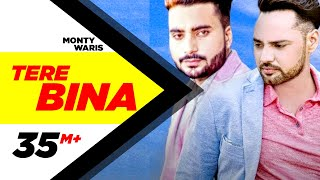 Tere Bina (Full Song) | Monty & Waris feat Ginni Kapoor | Latest Punjabi Song 2016 | Speed Records
