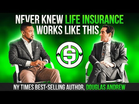 How The Rich Get Richer Using Life Insurance Ft.  Douglas Andrew