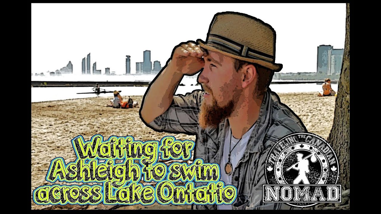 The Traveling Canadian Nomad Waiting For Ashleigh To Swim Across Lake Ontario Fail