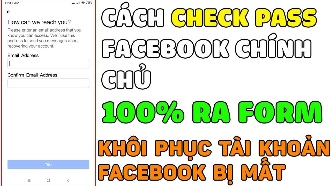 Cách Check Pass Facebook Chính Chủ 100% Ra Form - Khôi Phục Tài Khoản Facebook Bị Hack