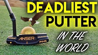 The deadliest putter...in the WORLD! Eagle Hunter has landed