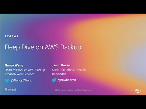 AWS re:Invent 2019: Deep dive on AWS Backup, ft. Rackspace (STG341)