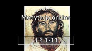 Medytacja Pisma Świętego onLine #J 8, 1-11 (13.03.2016) - Daniel Wojda SJ