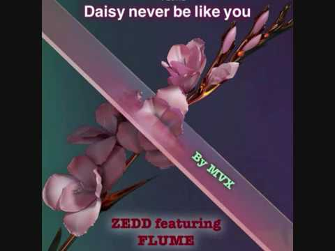 ZEDD, Kai - Daisy never be like you feat. Julia Michaels (MVX mashup)