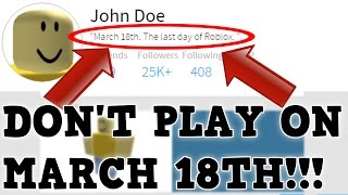 JOHN DOE IS COMING... DON'T PLAY ROBLOX ON MARCH 18TH!! (Roblox Mysteries)
