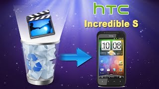 How to Recover/Retrieve Deleted Videos or Movies from HTC Incredible S Directly?