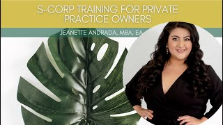 Should your Private Practice Become an S-Corp? Accounting for Therapists. Facebook LIVE Mini-Webinar