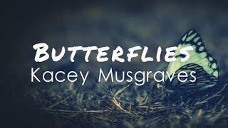 Kacey Musgraves - Butterflies (Lyric Video)