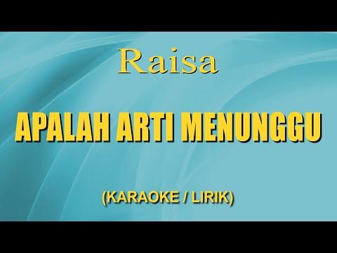 Raisa - Apalah Arti Menunggu (Karaoke + Lirik)